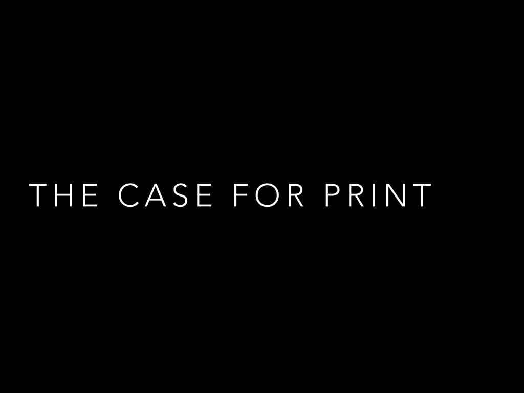 The Case For Print 11-15-14.003